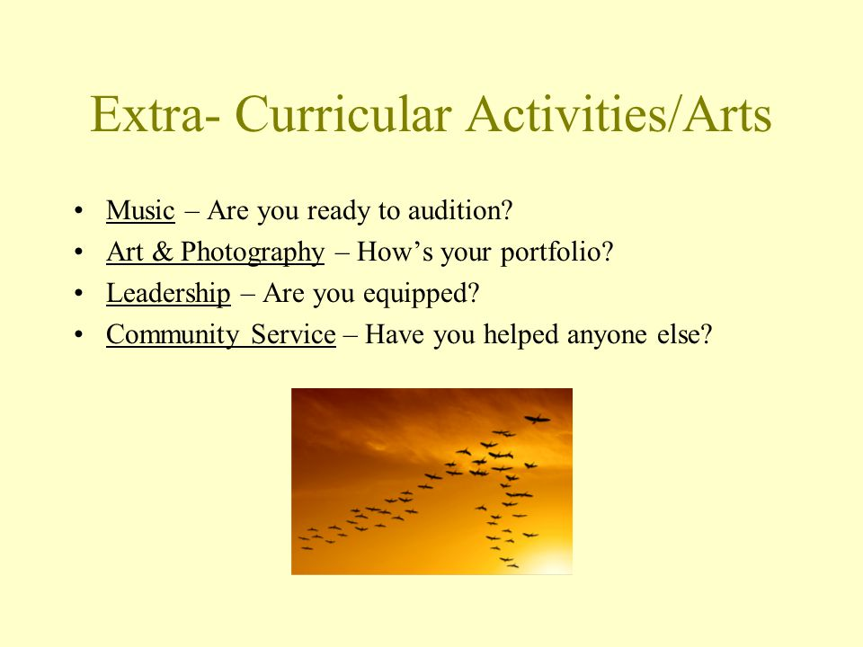 Extra- Curricular Activities/Arts Music – Are you ready to audition.