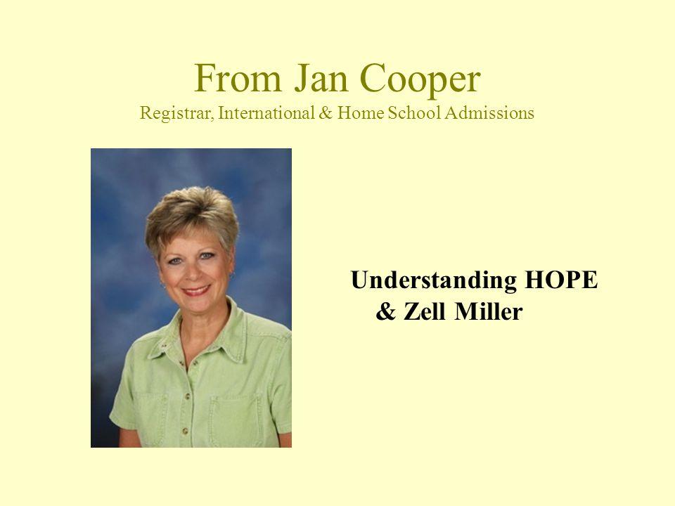 From Jan Cooper Registrar, International & Home School Admissions Understanding HOPE & Zell Miller