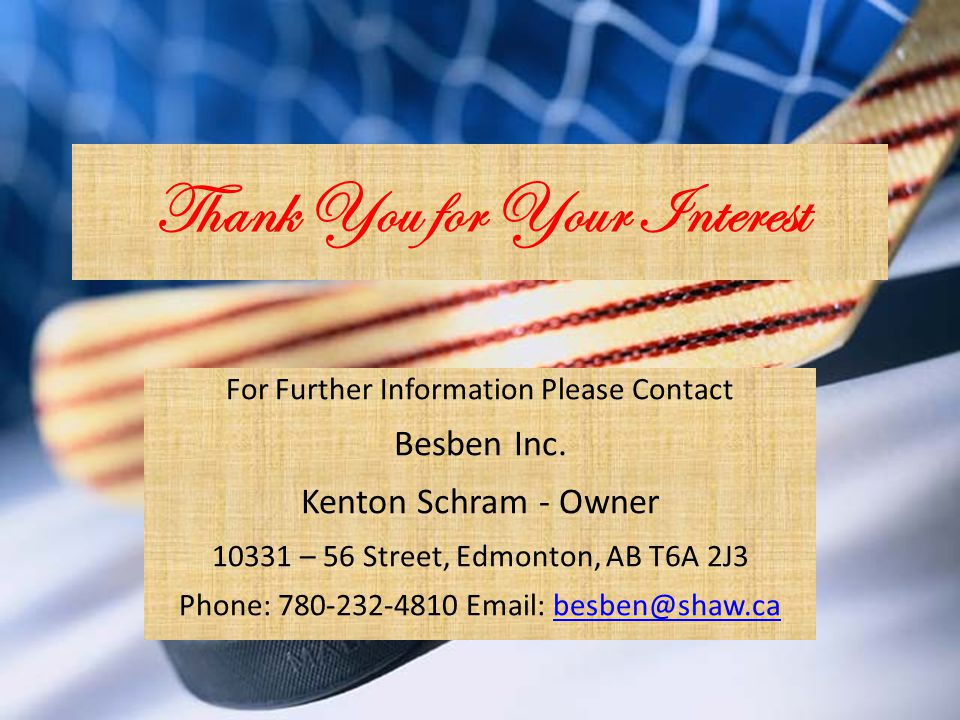 Thank You for Your Interest For Further Information Please Contact Besben Inc.