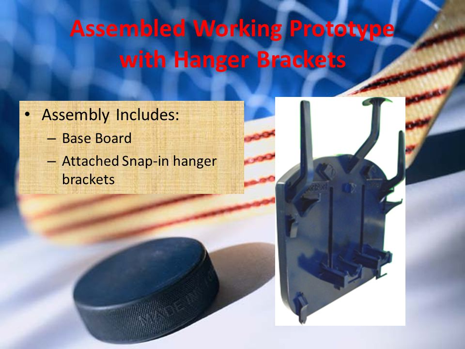 Assembled Working Prototype with Hanger Brackets Assembly Includes: – Base Board – Attached Snap-in hanger brackets