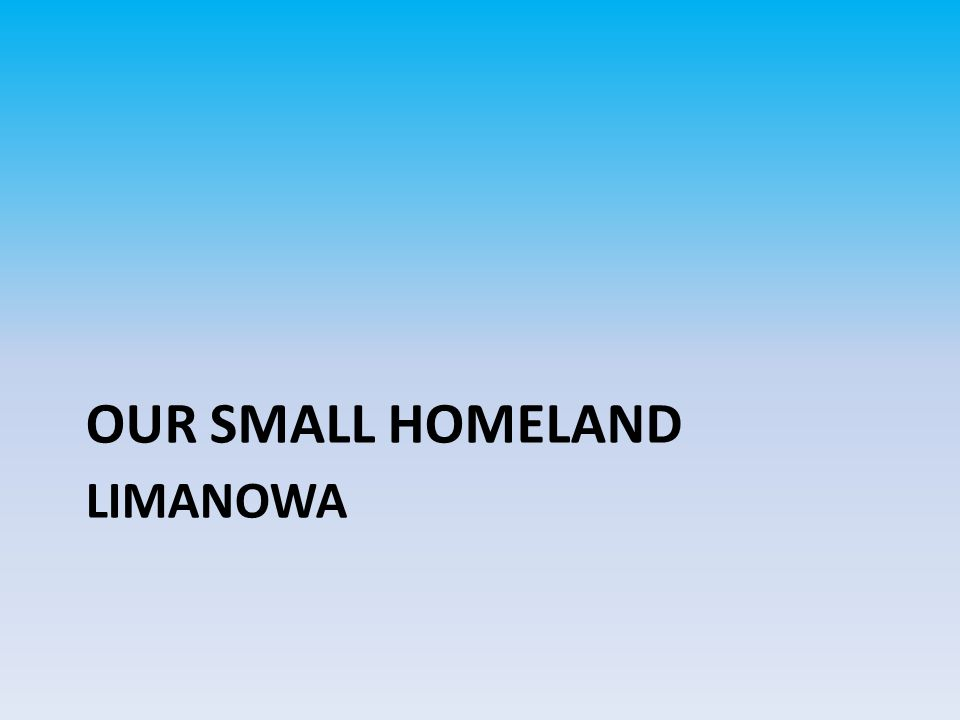 LIMANOWA OUR SMALL HOMELAND