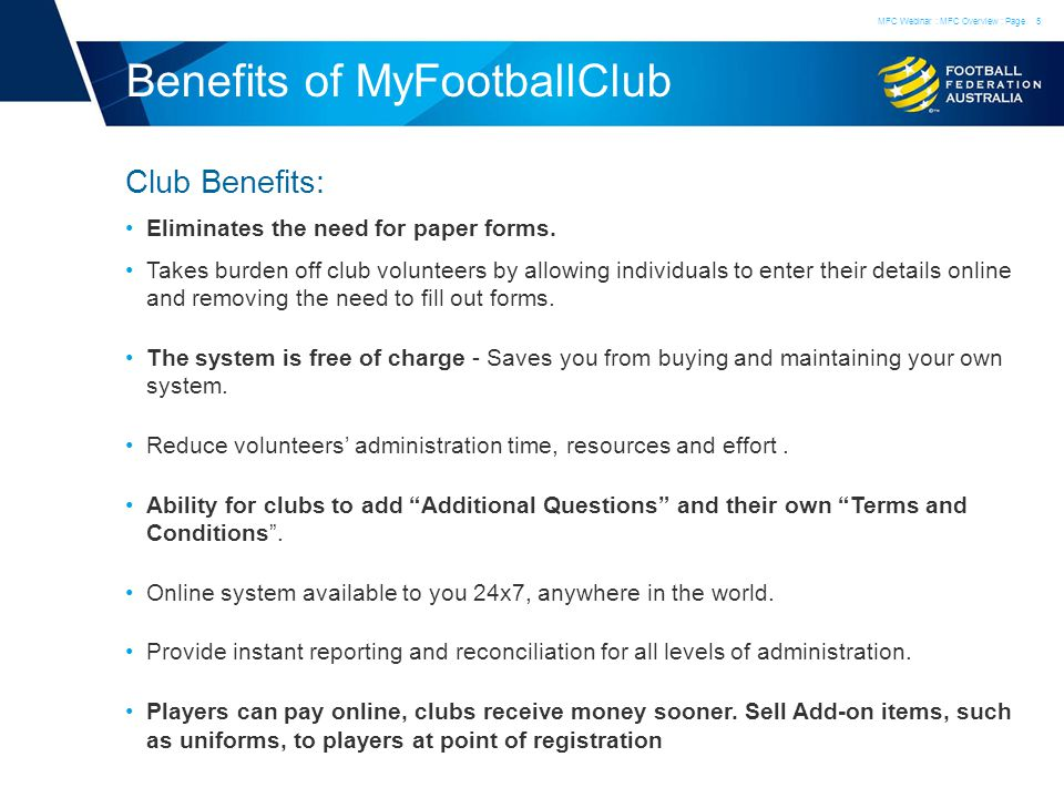 Benefits of MyFootballClub Club Benefits: Eliminates the need for paper forms.