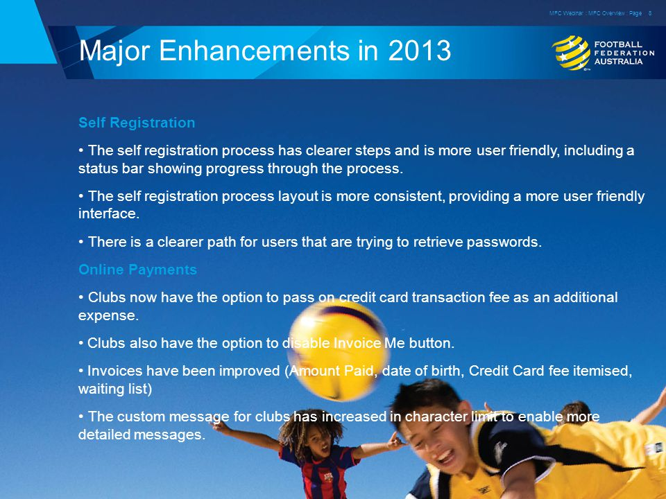 Major Enhancements in 2013 Self Registration The self registration process has clearer steps and is more user friendly, including a status bar showing progress through the process.