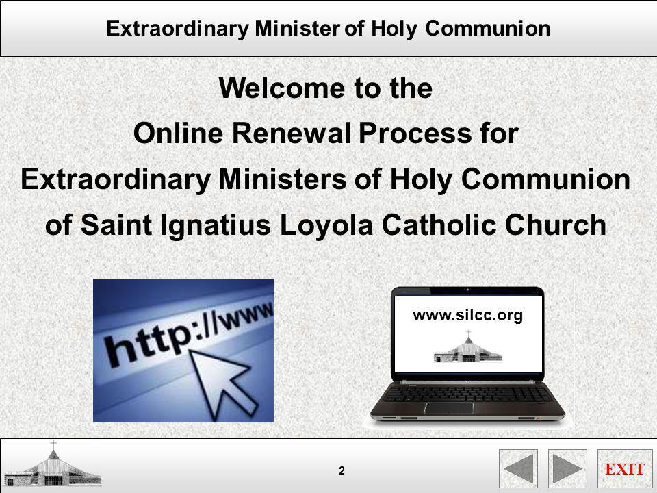 Extraordinary Minister of Holy Communion EXIT 13 Beginning soon, all EMHC Captains will be suggested to wear name tags to identify them as captains to EMHCs, Worship Coordinators and Clergy.
