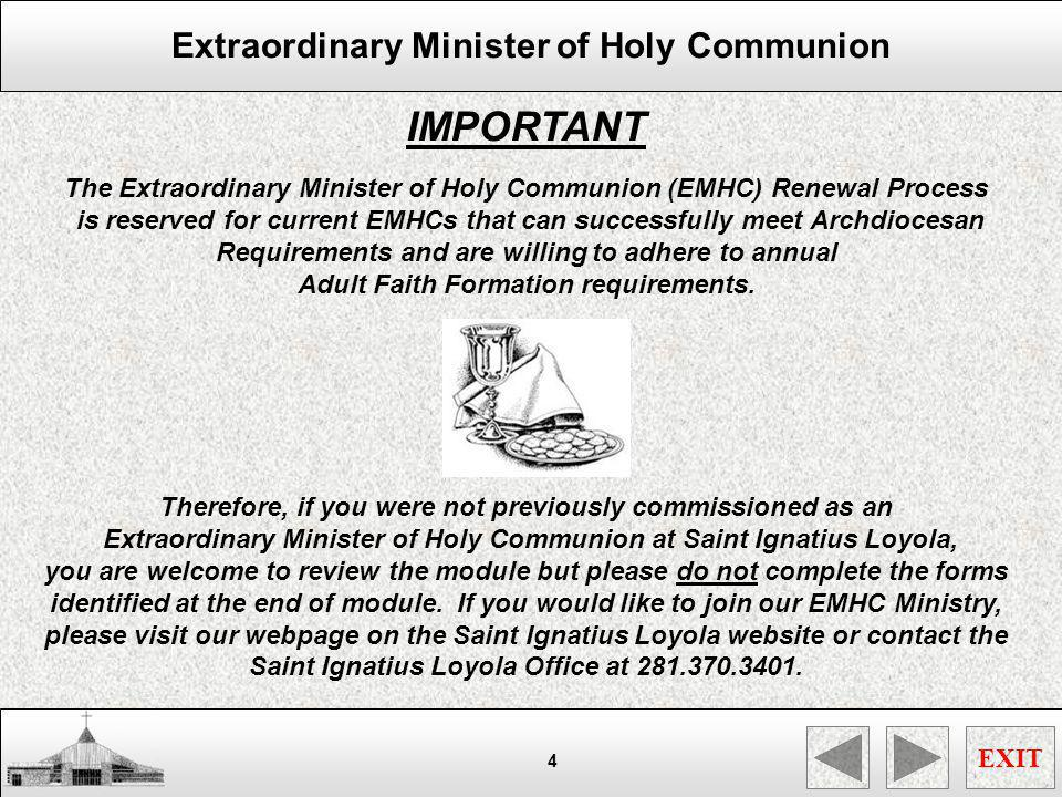 Extraordinary Minister of Holy Communion EXIT 25 SORRY THATS WRONG !!!REVIEW QUESTION #2 CLICK HERE TO CONTINUE SACRED VESSEL CLEANSING PROCESS SACRED BOWLS Beginning in September 2011, the sacred bowls will no longer require detergent washing in order to help preserve their delicate surfaces.