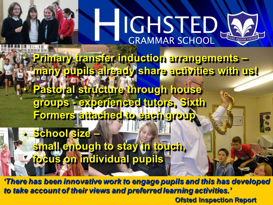 H IGHSTED GRAMMAR SCHOOL To answer your questions: To seek, to learn, today….