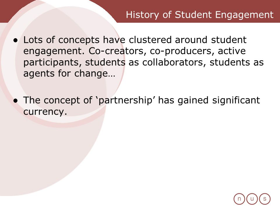 History of Student Engagement Lots of concepts have clustered around student engagement.