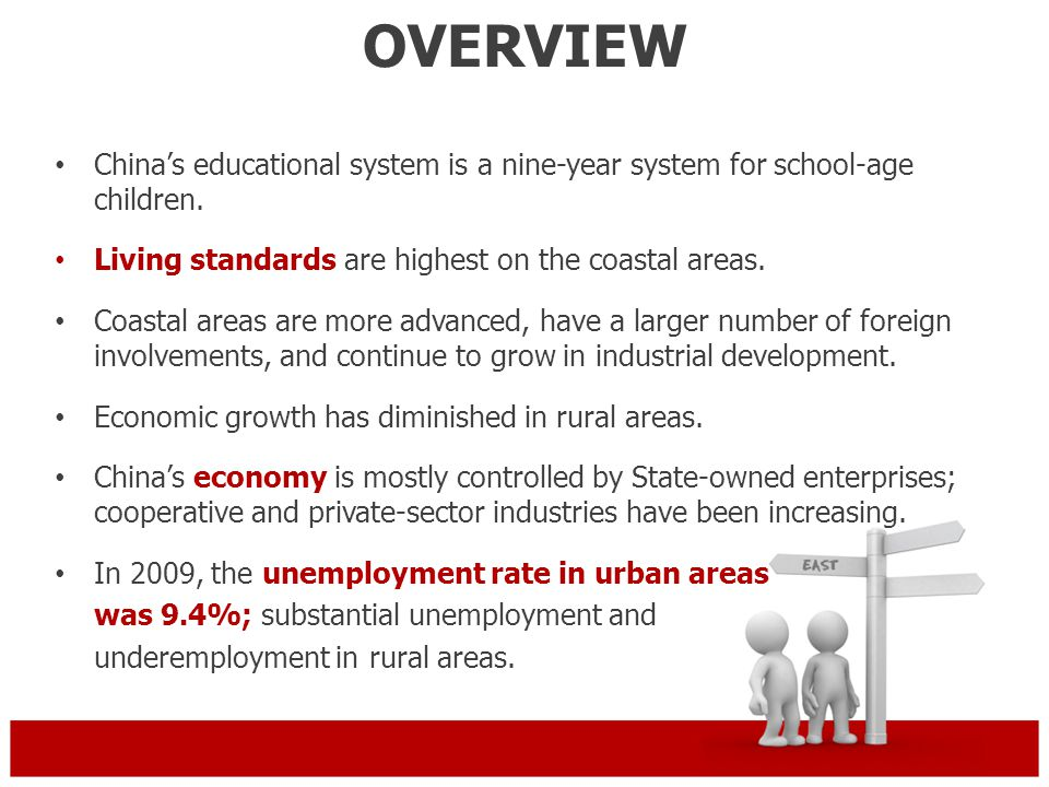 OVERVIEW Chinas educational system is a nine-year system for school-age children. Living standards are highest on the coastal areas. Coastal areas are