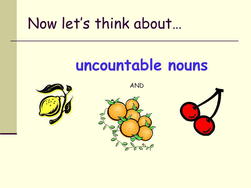 plural, countable nouns use the When the listener knows…