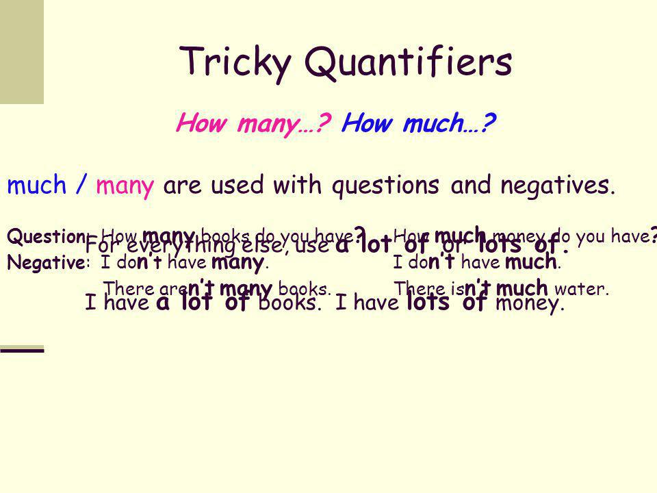 Quantifiers all none countable every all most a lot of many some How many…? uncountable every all most a lot of much some How much…? several not many
