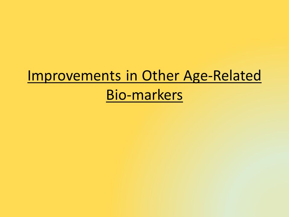Improvements in Other Age-Related Bio-markers