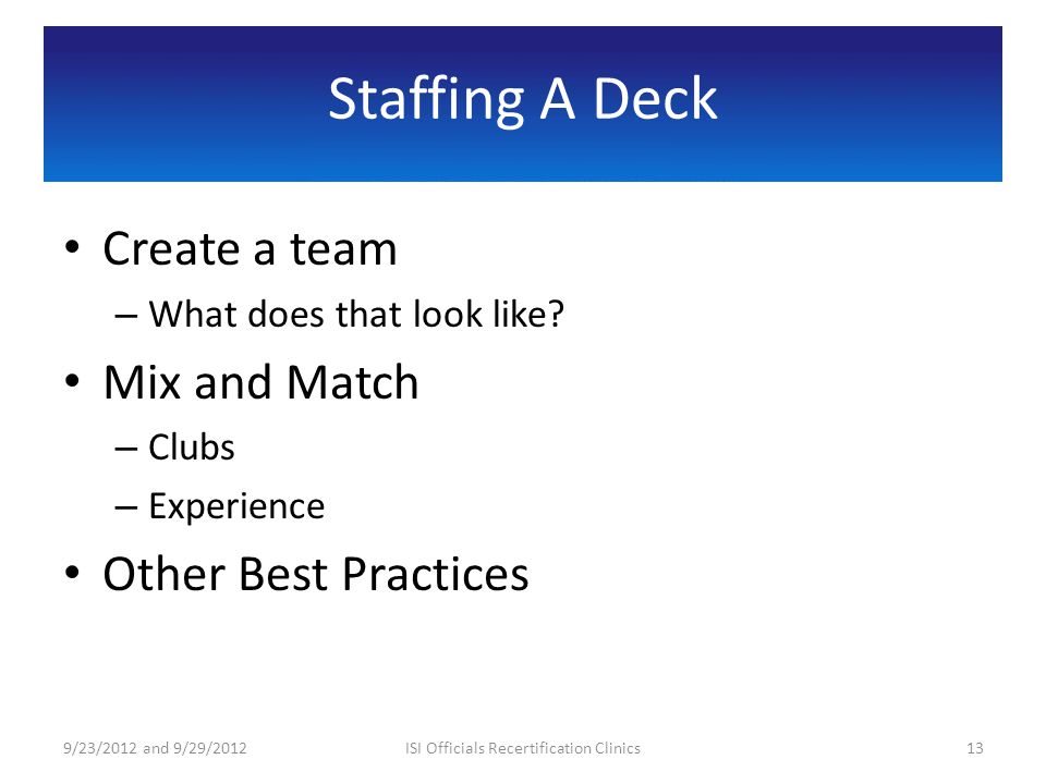 Staffing A Deck Create a team – What does that look like.