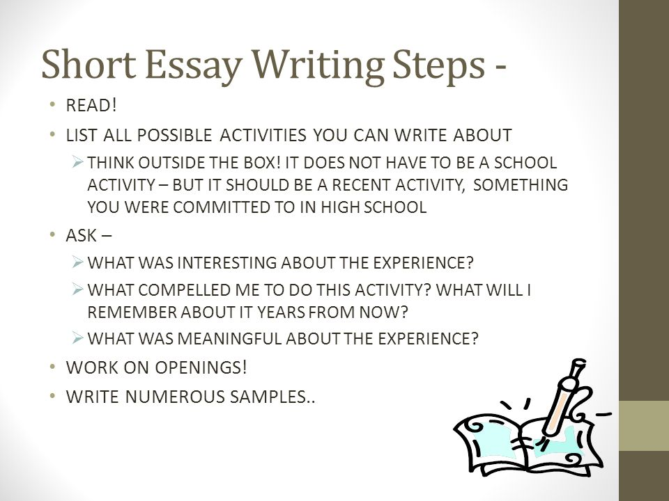 Short Essay Writing Steps - READ! LIST ALL POSSIBLE ACTIVITIES YOU CAN WRITE ABOUT THINK OUTSIDE THE BOX! IT DOES NOT HAVE TO BE A SCHOOL ACTIVITY – B