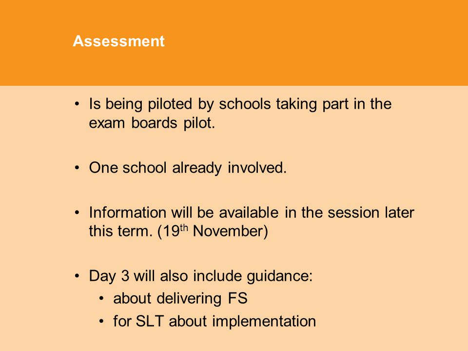 Assessment Is being piloted by schools taking part in the exam boards pilot.