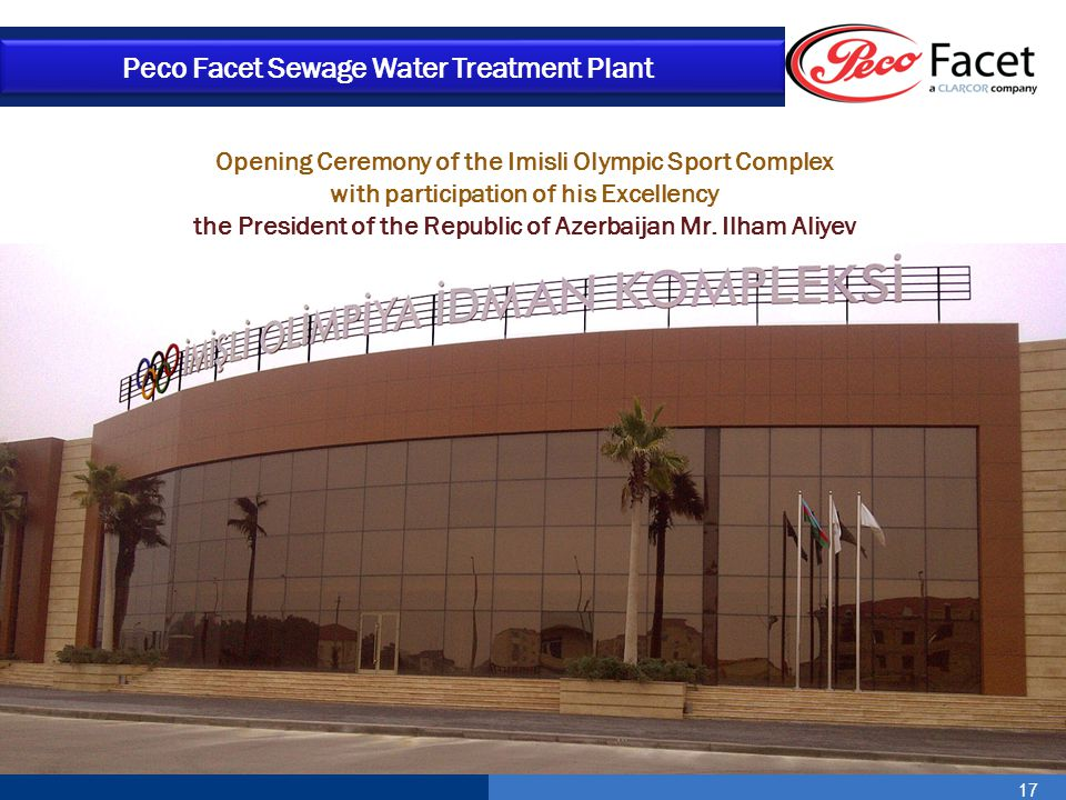 17 Peco Facet Sewage Water Treatment Plant Opening Ceremony of the Imisli Olympic Sport Complex with participation of his Excellency the President of