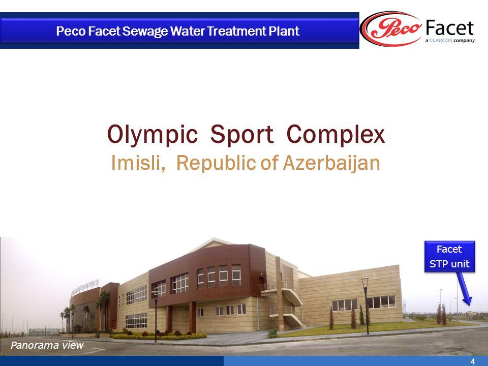 4 Olympic Sport Complex Imisli, Republic of Azerbaijan Peco Facet Sewage Water Treatment Plant Panorama view Facet STP unit Facet STP unit