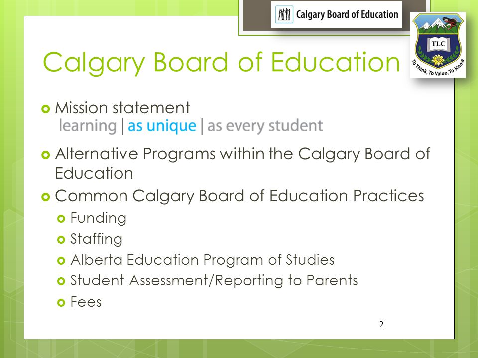 Calgary Board of Education Mission statement Alternative Programs within the Calgary Board of Education Common Calgary Board of Education Practices Fu
