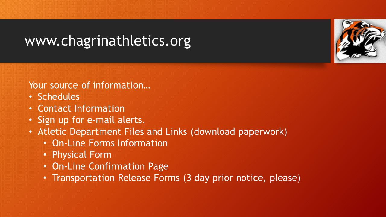 www.chagrinathletics.org Your source of information… Schedules Contact Information Sign up for e-mail alerts. Atletic Department Files and Links (down