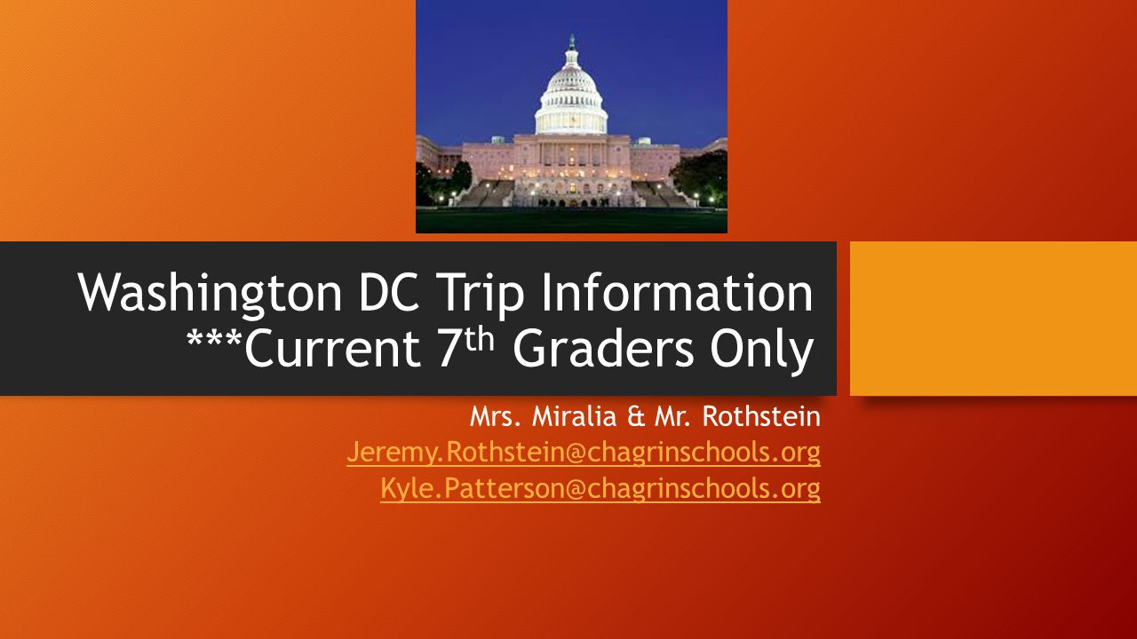 Washington DC Trip Information ***Current 7 th Graders Only Mrs.