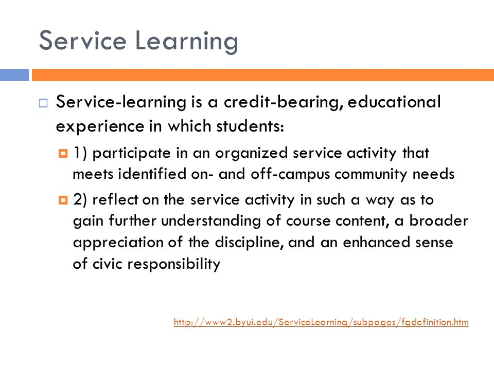 Service Learning Benefits Student learning is enhanced by joining theory with experience, and thought with action.