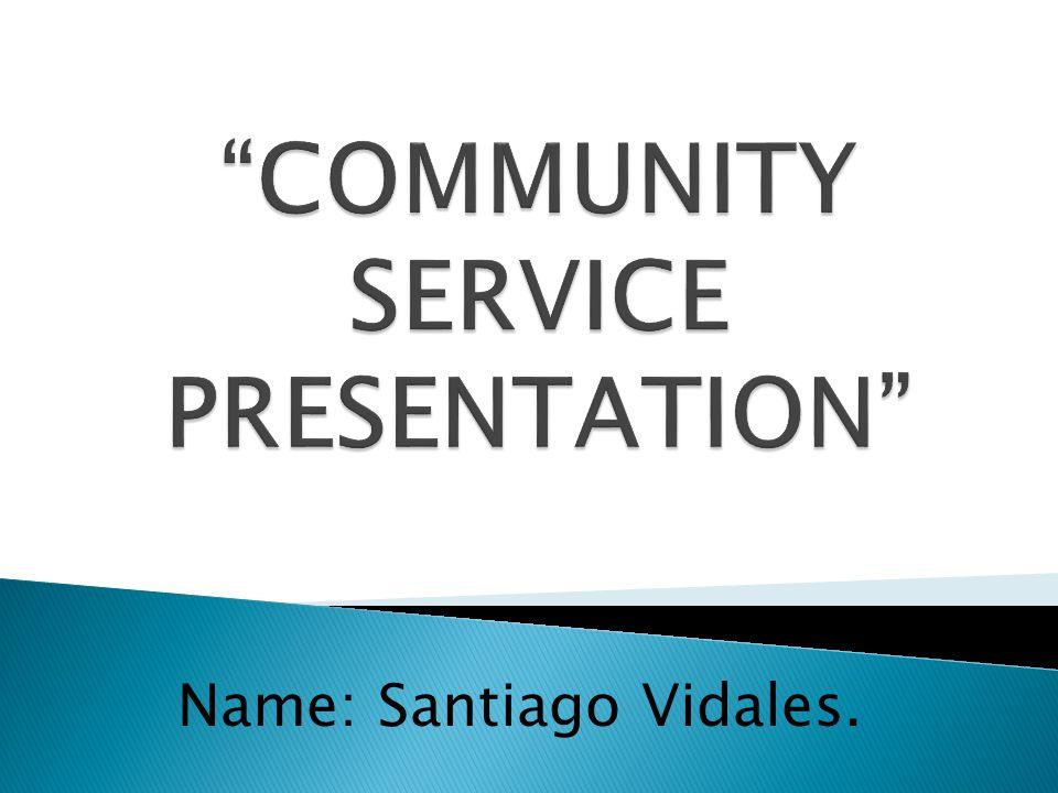 Name: Santiago Vidales.