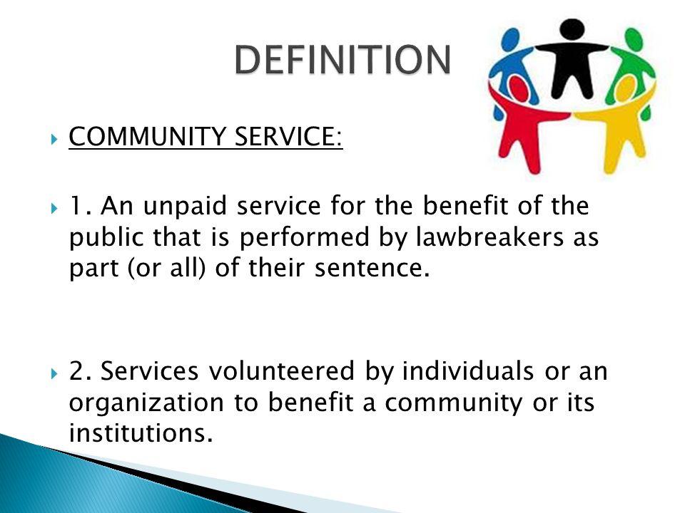 COMMUNITY SERVICE: 1.
