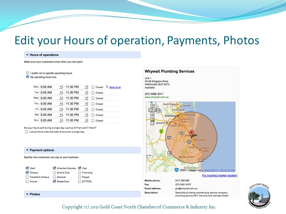Edit your Hours of operation, Payments, Photos Copyright (c) 2011 Gold Coast North Chamber of Commerce & Industry Inc.33