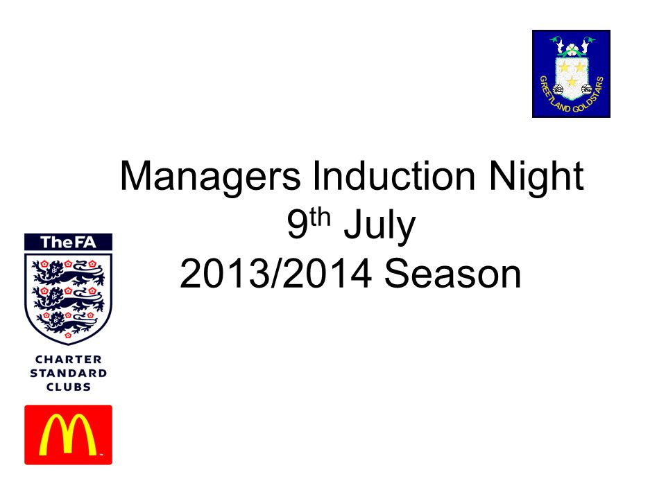 Managers Induction Night 9 th July 2013/2014 Season