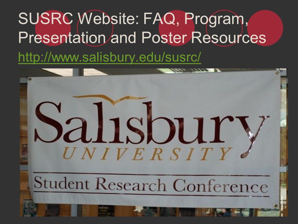 SUSRC Website: FAQ, Program, Presentation and Poster Resources http://www.salisbury.edu/susrc/