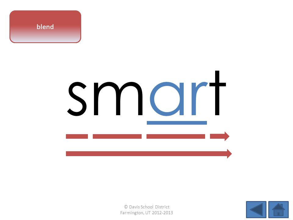 vowel pattern smart blend © Davis School District Farmington, UT 2012-2013