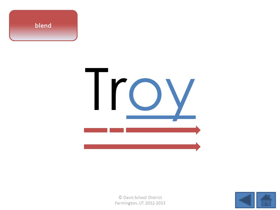 vowel pattern Troy blend © Davis School District Farmington, UT 2012-2013