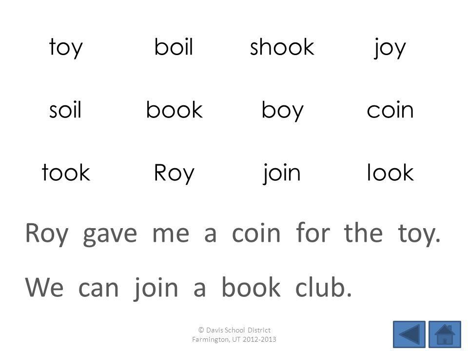 toyboilshookjoy soilbookboycoin tookRoyjoinlook We can join a book club.