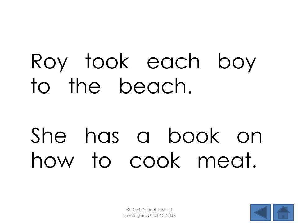 Roy took each boy to the beach.