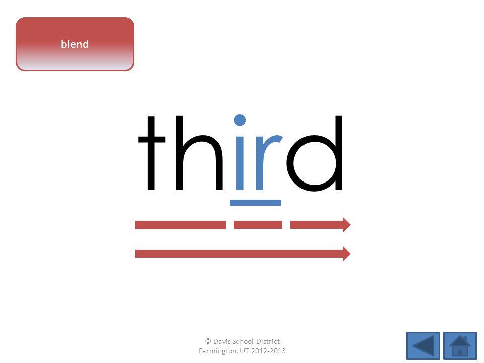 vowel pattern third blend © Davis School District Farmington, UT 2012-2013