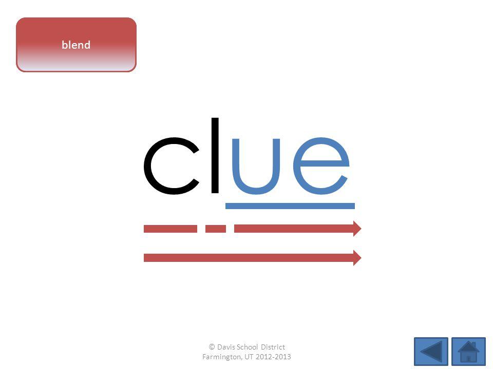 vowel pattern clue blend © Davis School District Farmington, UT 2012-2013