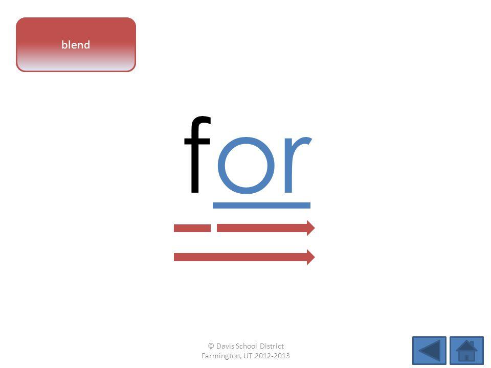 vowel pattern for blend © Davis School District Farmington, UT 2012-2013