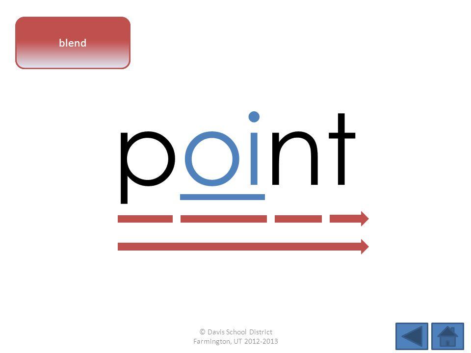 vowel pattern point blend © Davis School District Farmington, UT 2012-2013