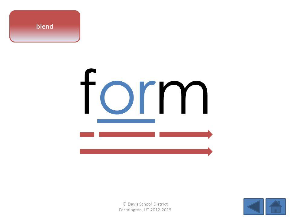 vowel pattern form blend © Davis School District Farmington, UT 2012-2013