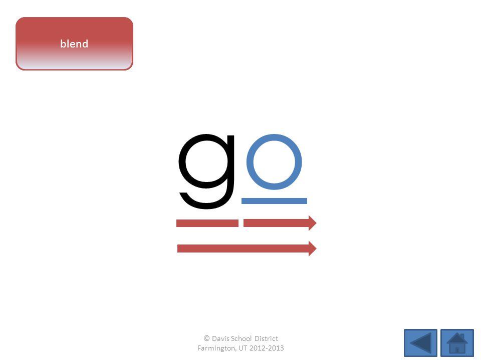 vowel pattern gogo blend © Davis School District Farmington, UT 2012-2013