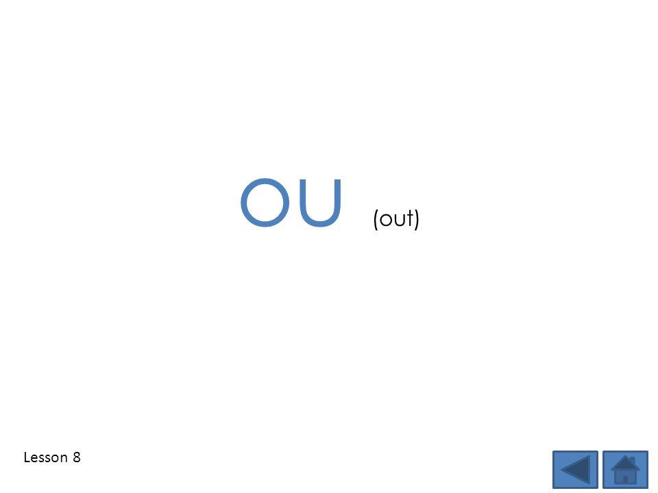 Lesson 8 ou (out)