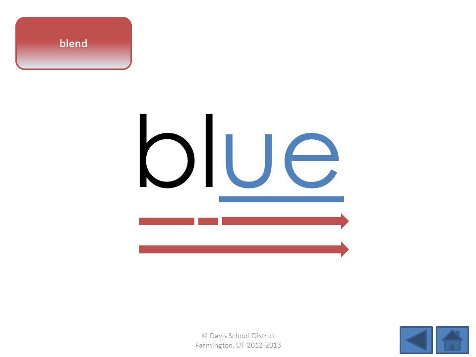 vowel pattern blue blend © Davis School District Farmington, UT 2012-2013