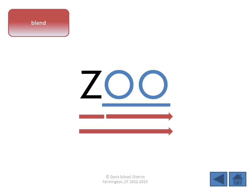 vowel pattern zoo blend © Davis School District Farmington, UT 2012-2013