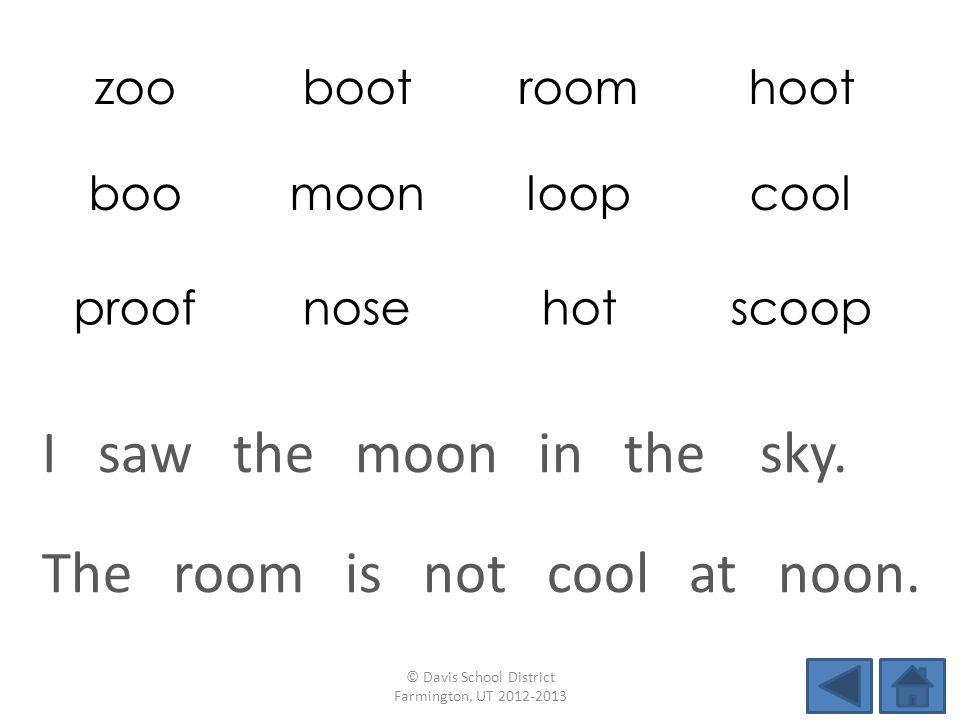 zoobootroomhoot boomoonloopcool proofnosehotscoop The room is not cool at noon.