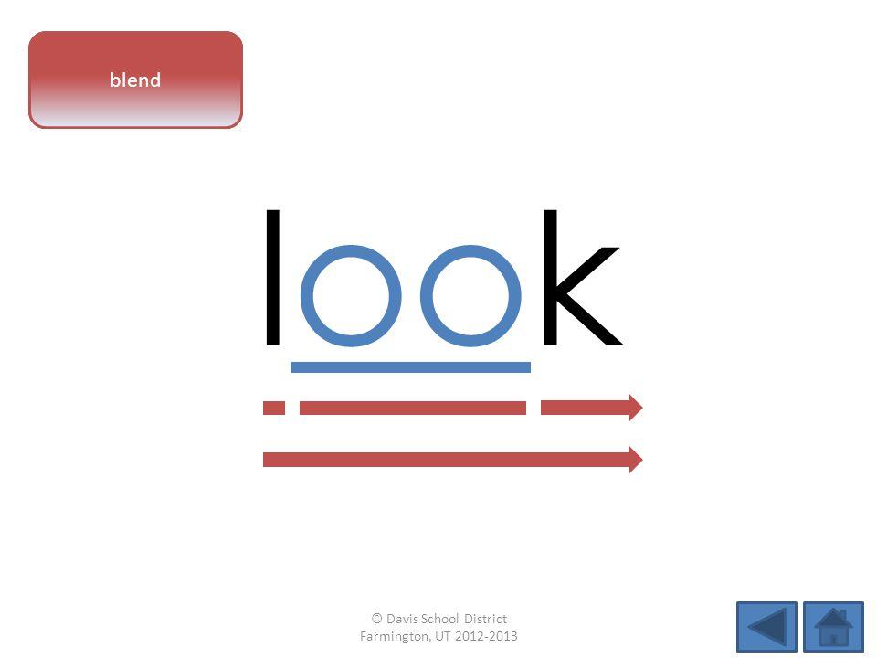 vowel pattern look blend © Davis School District Farmington, UT 2012-2013