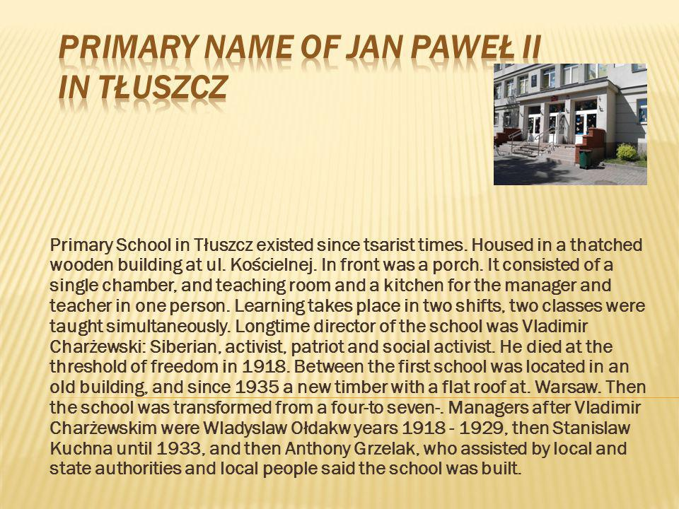 Primary School in Tłuszcz existed since tsarist times.
