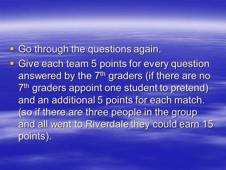 Go through the questions again. Go through the questions again.