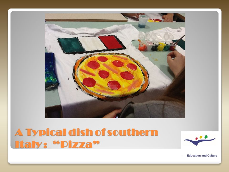 A Typical dish of southern Italy : Pizza