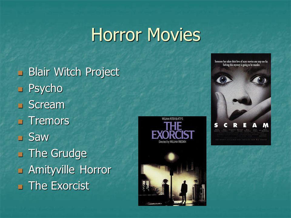 Horror Movies Blair Witch Project Blair Witch Project Psycho Psycho Scream Scream Tremors Tremors Saw Saw The Grudge The Grudge Amityville Horror Amit
