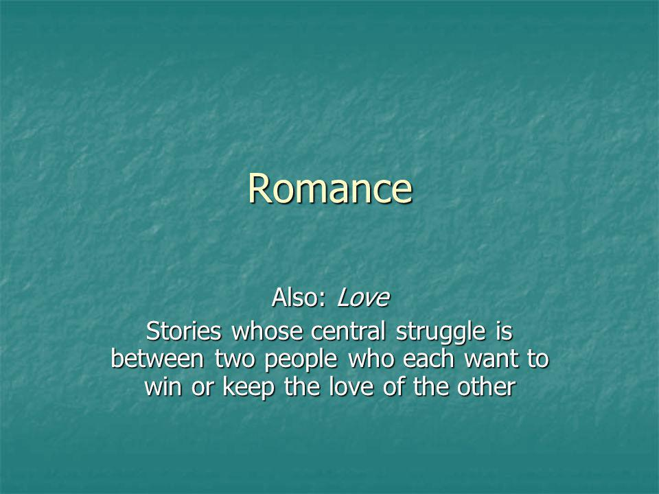 Romance Also: Love Stories whose central struggle is between two people who each want to win or keep the love of the other