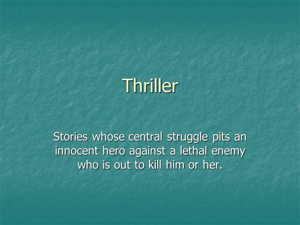 Thriller Stories whose central struggle pits an innocent hero against a lethal enemy who is out to kill him or her.
